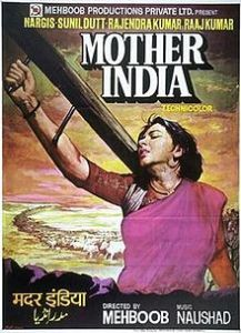 MOTHER INDIA 1957 epic melodrama film  Story of the struggle of a mother/woman to raise her children when her husband is not there. The movie finely depicts the strength of a mother while keeping her morals alive & getting through the hardships.