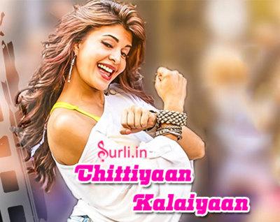 Chittiyaan Kalaiyaan lyrics from roy