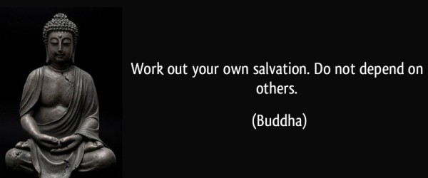 quote-work-out-your-own-salvation-do-not-depend-on-others-buddha-26683