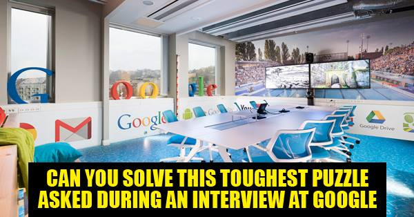 google office interview. Can You Solve This Riddle Asked During An Interview At Google? - RVCJ Media Google Office