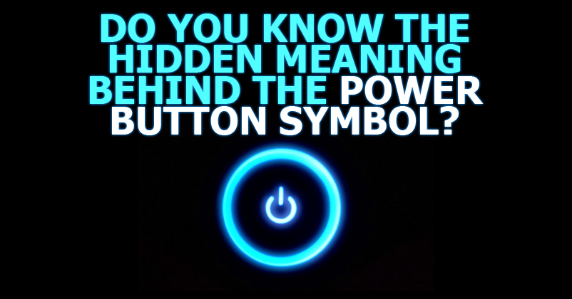 Here S The Hidden Meaning Behind The Symbol Of The Power Button