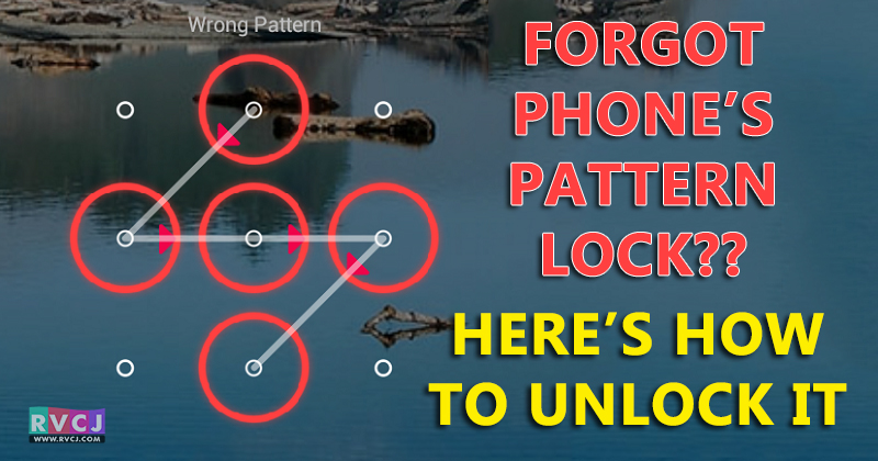 Forgot Phone's Pattern Lock? Here's How You Can Unlock It