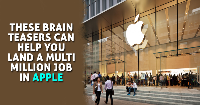 Answer These Tricky Questions To Take A Multi-Million Job In Apple