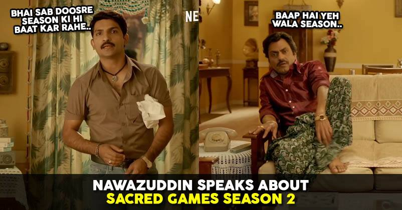 Nawazuddin Siddiqui Speaks About Sacred Games Season 2
